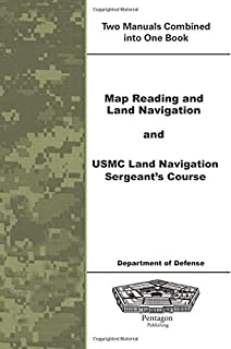 Map Reading and Land Navigation and USMC Land Navigation Sergeants Course