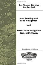 Map Reading and Land Navigation and USMC Land Navigation Sergeants Course