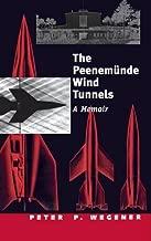 The Peenemünde Wind Tunnels: A Memoir (Studies in British Art)