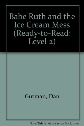 Babe Ruth and the Ice Cream Mess (Ready-to-read: Level 2)