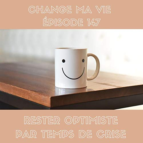 Rester optimiste par temps de crise cover art