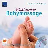 Wohltuende Babymassage: Entwickelt mit der deutschen Gesellschaft für Babymas... by Unknown(2015-04)