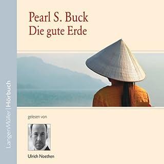 Die gute Erde                   Autor:                                                                                                                                 Pearl S. Buck,                                                                                        Tilman Spengler                               Sprecher:                                                                                                                                 Ulrich Noethen                      Spieldauer: 6 Std. und 10 Min.     296 Bewertungen     Gesamt 4,5