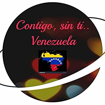 Contigo, Sin Ti.. Venezuela