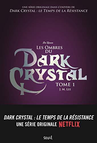 Les ombres du Dark Crystal - tome 1 (01)