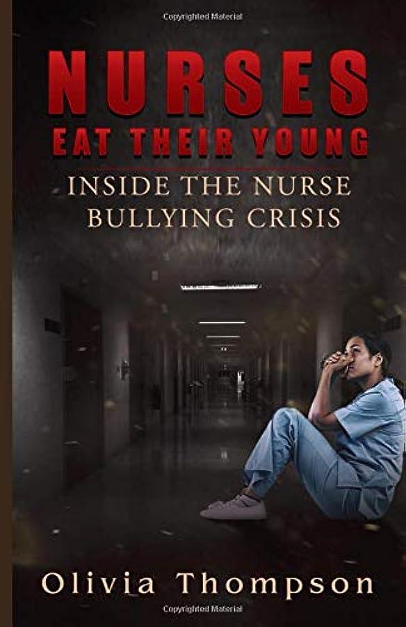高齢者船上バンドルNurses Eat Their Young: Inside The Nurse Bullying Crisis