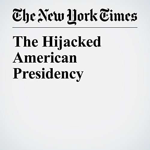The Hijacked American Presidency audiobook cover art