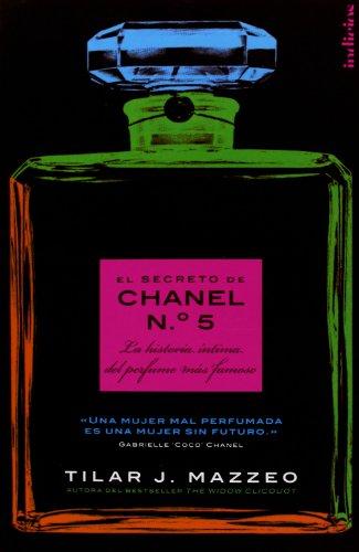EL secreto de Chanel Nº 5: La historia íntima del perfume más famoso (Indicios no ficción)