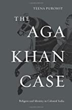The Aga Khan Case: Religion and Identity in Colonial India