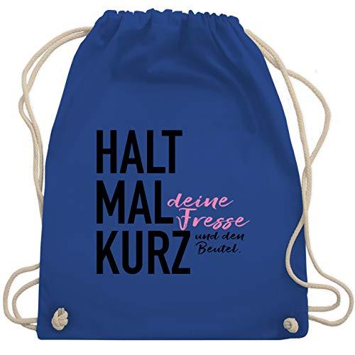 Shirtracer Turnbeutel - Halt mal kurz - Unisize - Royalblau - turnbeutel spruch turnen - WM110 - Turnbeutel und Stoffbeutel aus Baumwolle