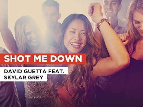 Shot Me Down in the Style of David Guetta feat. Skylar Grey