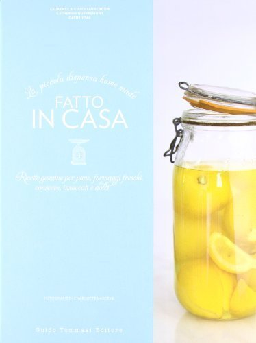 Fatto in casa. Ricette autentiche per pane, formaggi freschi, conserve, insaccati e dolci (Gli illustrati) di Mancuso, S. (2012) Tapa dura