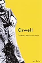 Orwell: The Road to Airstrip One, Second Edition
