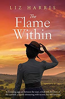 The Flame Within: A gripping saga set between the wars (The Linford Series Book 2) by [Liz Harris]