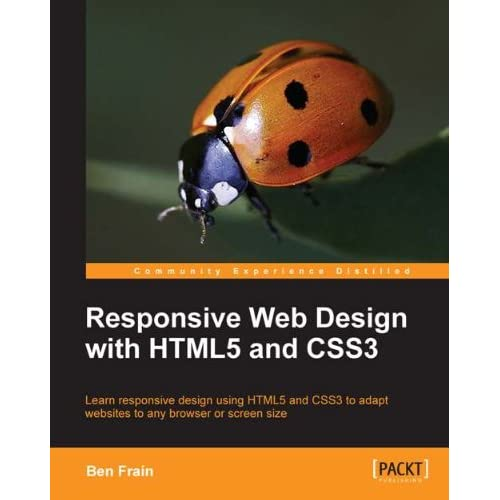 Amazon Com Responsive Web Design With Html5 And Css3 Ebook Frain Ben Kindle Store