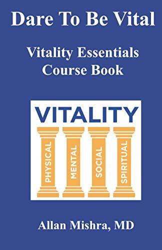 Dare To Be Vital: Vitality Essentia…