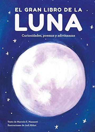 El gran libro de la luna: Curiosidades, poemas y adivinanzas (INFANTIL / JUVENIL)