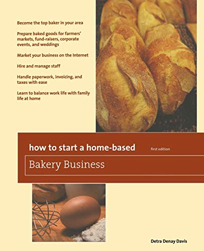 Compare Textbook Prices for How to Start a Home-Based Bakery Business Home-Based Business Series First Edition ISBN 9780762760824 by Davis, Detra Denay