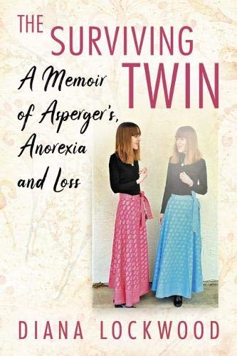The Surviving Twin: A Memoir of Asperger's, Anorexia and Loss