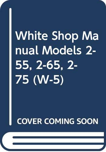 White Shop Manual Models 2-55, 2-65, 2-75