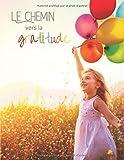 Le chemin vers la gratitude: Journal de gratitude complet et ludique pour les enfants | Plusieurs photos à insérer | Baleines, Ours, Grenouilles, ... | Coloriage pour Enfants | Filles et Garçons