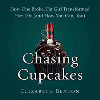 Chasing Cupcakes     How One Broke, Fat Girl Transformed Her Life (and How You Can, Too)              By:                                                                                                                                 Elizabeth Benton                               Narrated by:                                                                                                                                 Elizabeth Benton                      Length: 8 hrs and 24 mins     79 ratings     Overall 4.8