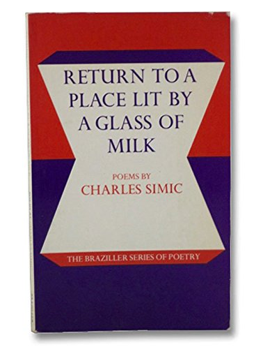 Return to a Place Lit by a Glass of Milk: Poems