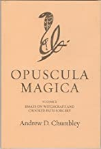 Opuscula Magica. Volume II: Essays on Witchcraft and Crooked Path Sorcery