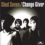 Songtexte von Shed Seven - Change Giver