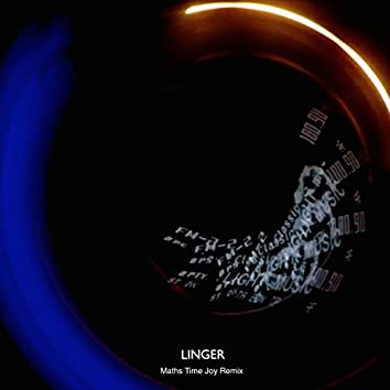 Linger (Maths Time Joy Remix)