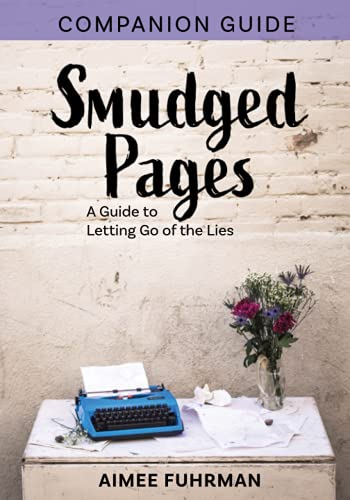 The Smudged Pages Companion: A Guide to Letting Go of the Lies