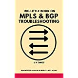 Big Little Book on MPLS and BGP Troubleshooting: MPLS and BGP Techniques (English Edition)