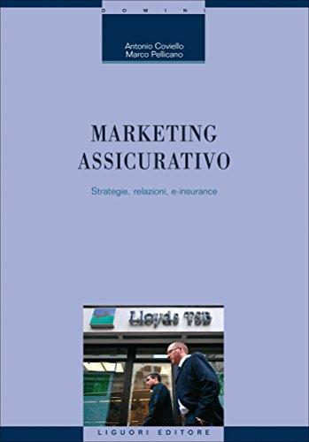 Marketing assicurativo: Strategie, relazioni, e-insurance