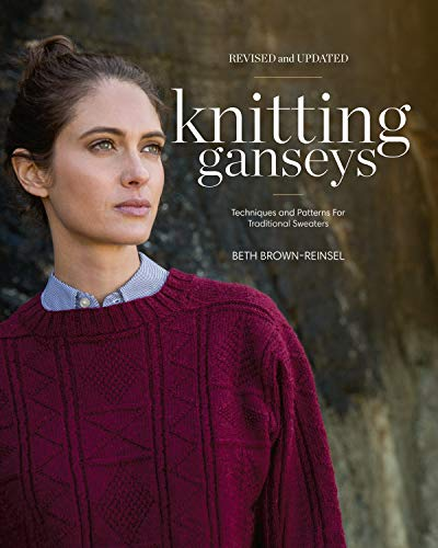 Knitting Ganseys, Revised and Updated: Techniques and Patterns for Traditional Sweaters