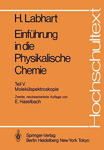 Einführung in die Physikalische Chemie: Teil V: Molekülspektroskopie (Hochschultext)