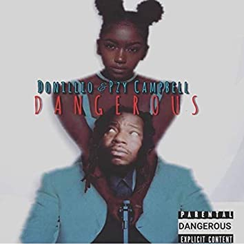 DANGEROUS (feat. Pzy Campbell)
