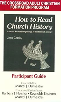 How to Read Church History Vol 1:  Participant Guide: From the Beginnings to the 15th Century (The Crossroad Adult Christian Formation Program) 0824570049 Book Cover
