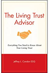 The Living Trust Advisor: Everything You Need to Know About Your Living Trust Hardcover