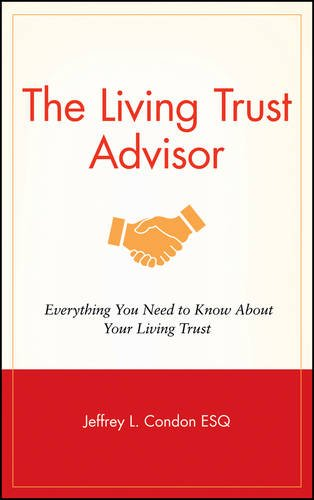 Compare Textbook Prices for The Living Trust Advisor: Everything You Need to Know About Your Living Trust 1 Edition ISBN 9780470261187 by Condon, Jeffrey L.