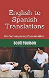 English to Spanish Translations for Contemporary Conversation