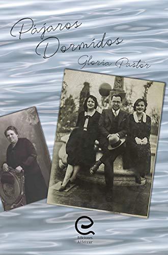 Pájaros dormidos: Novela histórica basada en hechos reales – Posguerra – Valencia