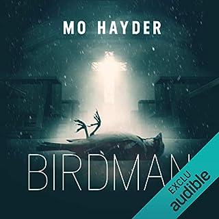 Birdman     Jack Caffery 1              De :                                                                                                                                 Mo Hayder                               Lu par :                                                                                                                                 François Hatt                      Durée : 11 h et 55 min     119 notations     Global 4,1