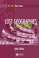 Lost Geographies of Power P (RGS-IBG Book Series)