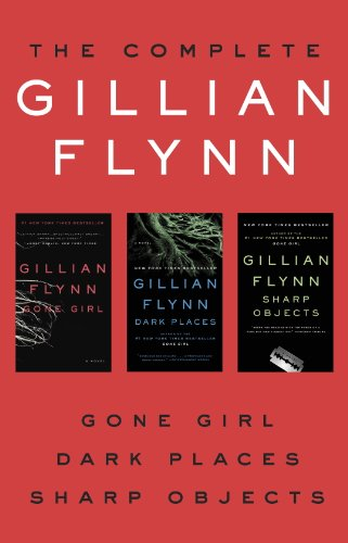 The Complete Gillian Flynn: Gone Girl, Dark Places, Sharp Objects (English Edition)