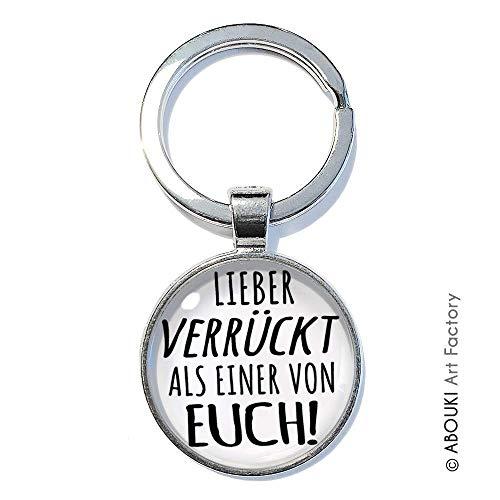 Lieber verrückt als einer von euch! - ABOUKI | handgefertigter Taschenanhänger Schlüsselanhänger mit Spruch