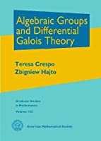 Algebraic Groups and Differential Galois Theory (Graduate Studies in Mathematics)