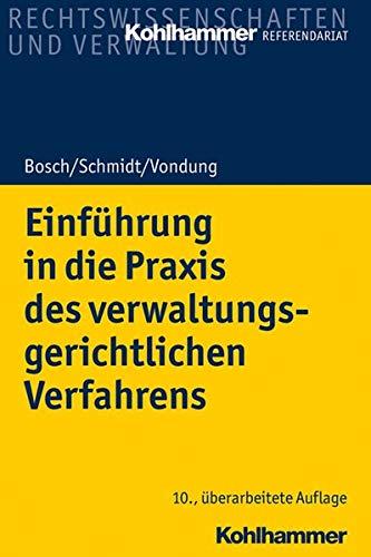 Einführung in die Praxis des verwaltungsgerichtlichen Verfahrens (Kohlhammer Referendariat)
