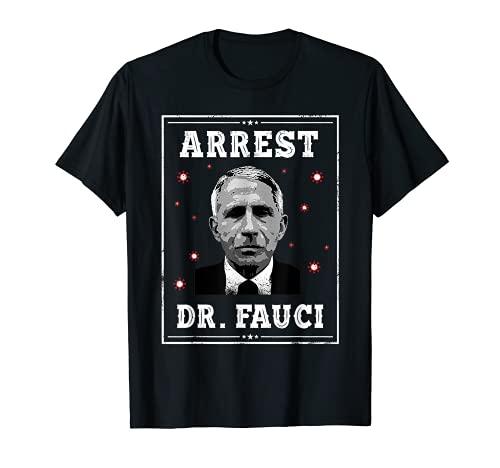 Arrest Fauci - anti Fauci - patriotic Defund Dr Fauci T-Shirt