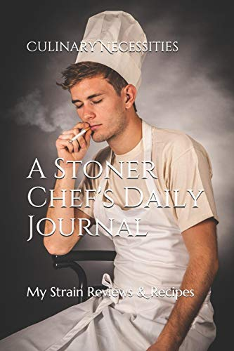 A Stoner Chef's Daily Journal: My Strain Reviews & Recipes