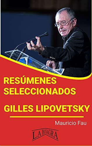 GILLES LIPOVETSKY: RESÚMENES SELECCIONADOS: COLECCIÓN RESÚMENES UNIVERSITARIOS Nº 62 (Spanish Edition)